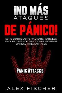 Cover ¡No más Ataques de Pánico!