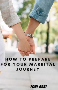 Cover How To Prepare For Your Marrital Journey