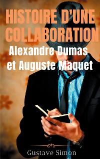 Cover Histoire d'une collaboration : Alexandre Dumas et Auguste Maquet
