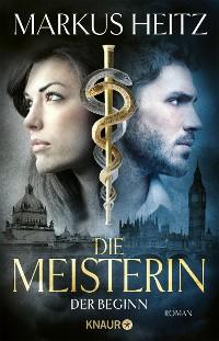 Cover Die Meisterin: Der Beginn