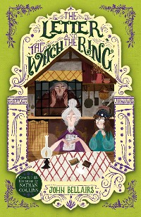 Cover The Letter, the Witch and the Ring - The House With a Clock in Its Walls 3