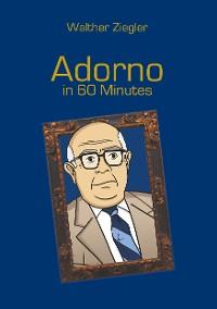 Cover Adorno in 60 Minutes