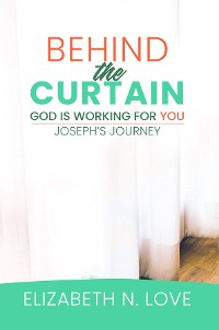 Cover Behind The Curtain: God is Working For You