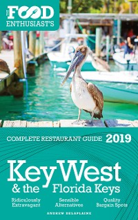 Cover Key West & the Florida Keys - 2019 - The Food Enthusiast's Complete Restaurant Guide