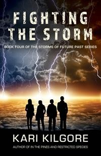 Cover Fighting the Storm: Book Four of the Storms of Future Past Series