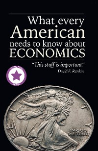 Cover What Every American Needs to Know About Economics