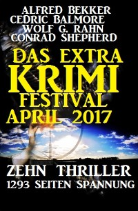 Cover Das Extra Krimi Festival April 2017: Zehn Thriller, 1293 Seiten Spannung
