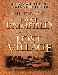 Cover History of East Brimfield and the Lost Village