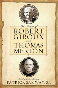 Cover Letters of Robert Giroux and Thomas Merton, The