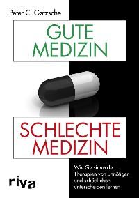 Cover Gute Medizin, schlechte Medizin