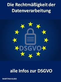 Cover Die Rechtmäßigkeit der Datenverarbeitung und alle Infos zur DSGVO