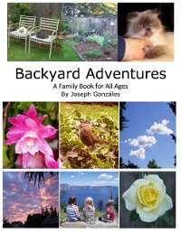 Cover Backyard Adventures - A Family Book for All Ages