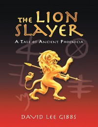 Cover The Lion Slayer: A Tale of Ancient Phoenicia