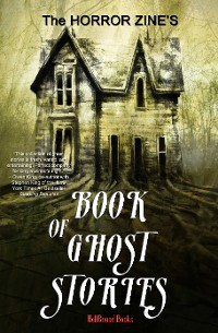 Cover The Horror Zine's Book of Ghost Stories
