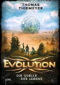Cover Evolution (3). Die Quelle des Lebens