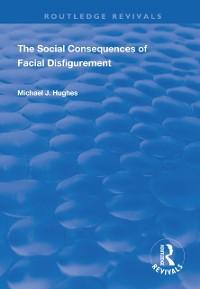 Cover Social Consequences of Facial Disfigurement
