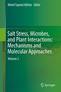 Cover Salt Stress, Microbes, and Plant Interactions: Mechanisms and Molecular Approaches