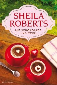 Cover Auf Schokolade und ewig!