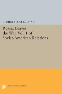 Cover Russia Leaves the War. Vol. 1 of Soviet-American Relations