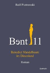 Cover Bɘnt11 - Benedict Mandelbaum im Dänenland