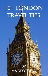 Cover 101 London Travel Tips - 2nd Edition