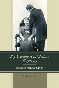Cover Psychoanalysis in Britain, 1893–1913