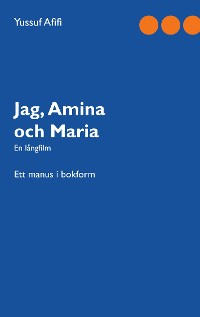 Cover Jag, Amina och Maria