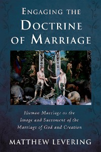 Cover Engaging the Doctrine of Marriage