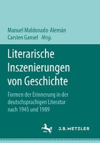 Cover Literarische Inszenierungen von Geschichte
