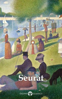 Cover Delphi Complete Paintings of Georges Seurat (Illustrated)