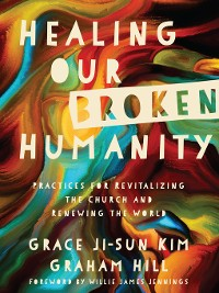 Cover Healing Our Broken Humanity