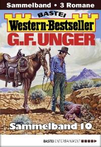 Cover G. F. Unger Western-Bestseller Sammelband 10