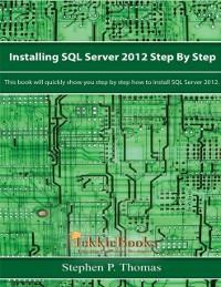 Cover Installing SQL Server 2012 Step by Step