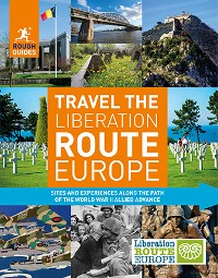 Cover Rough Guides Travel The Liberation Route Europe (Travel Guide eBook)