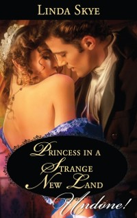 Cover Princess In A Strange New Land (Mills & Boon Historical Undone)