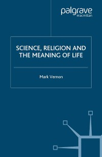 Cover Science, Religion, and the Meaning of Life