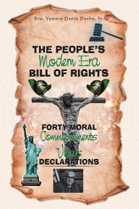 Cover The People's Modern Era, Bill of Rights, Forty Moral Commandments & Vows Declarations