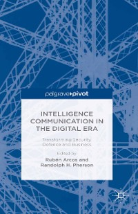 Cover Intelligence Communication in the Digital Era: Transforming Security, Defence and Business