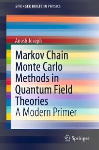 Cover Markov Chain Monte Carlo Methods in Quantum Field Theories