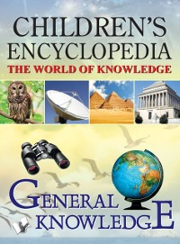 Cover CHILDREN'S ENCYCLOPEDIA - GENERAL KNOWLEDGE