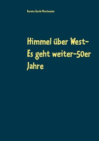 Cover Himmel über West- Es geht weiter-50er Jahre