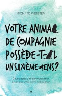 Cover Votre animal de compagnie possede-t-il un sixieme sens?