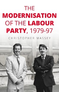 Cover The modernisation of the Labour Party, 1979–97