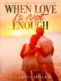 Cover When Love Is Not Enough