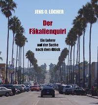 Cover Der Fäkalienquirl - Ein Lehrer auf der Suche nach dem Glück