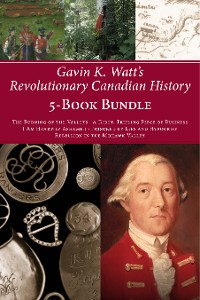 Cover Gavin K. Watt's Revolutionary Canadian History 5-Book Bundle