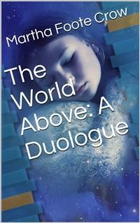 Cover The World Above / A Duologue