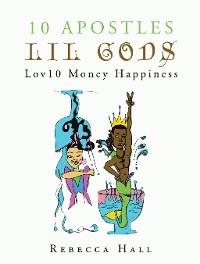 Cover 10 Apostles Lil Gods Lov10 Money Happiness
