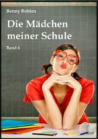 Cover Die Mädchen meiner Schule (Band 6)