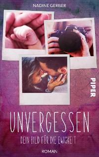 Cover Unvergessen – Dein Bild für die Ewigkeit